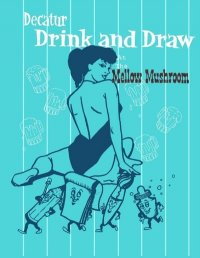 Decatur Drink and Draw Poster